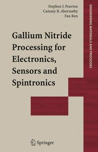 Gallium Nitride Processing for Electronics, Sensors and Spintron