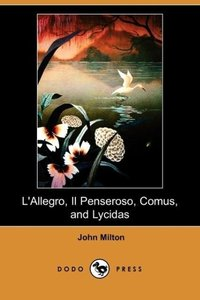 L'Allegro, Il Penseroso, Comus, and Lycidas (Dodo Press)