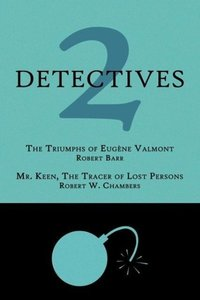 2 Detectives: The Triumphs of Eug Ne Valmont / Mr. Keen, the Tra