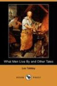 What Men Live by and Other Tales (Dodo Press)