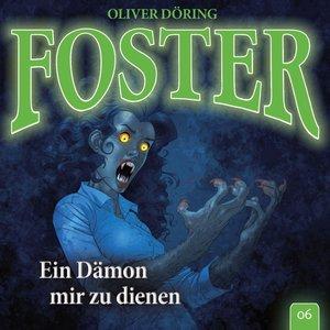 Foster 06-Ein Dämon mir zu dienen