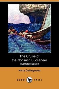 The Cruise of the Nonsuch Buccaneer (Illustrated Edition) (Dodo