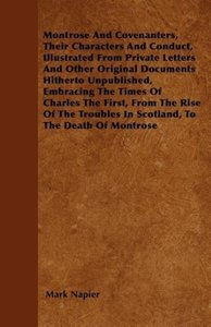 Montrose And Covenanters, Their Characters And Conduct, Illustra