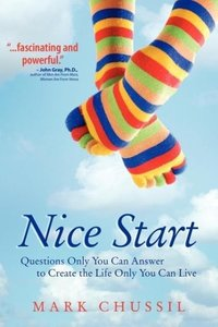 Nice Start: Questions Only You Can Answer to Create the Life Onl