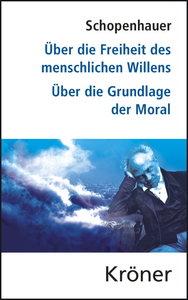 Über die Freiheit des menschlichen Willens / Über die Grundlage