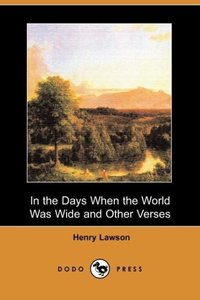 In the Days When the World Was Wide and Other Verses (Dodo Press