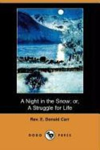 A Night in the Snow; Or, a Struggle for Life (Dodo Press)