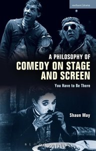 A Philosophy of Comedy on Stage and Screen