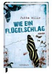 Wilke, J: Wie ein Flügelschlag
