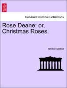 Rose Deane: or, Christmas Roses.