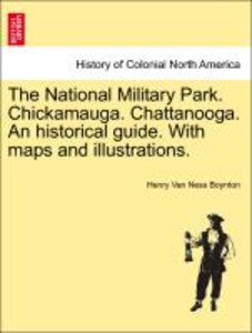 The National Military Park. Chickamauga. Chattanooga. An histori