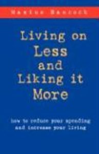 Living on Less and Liking it More