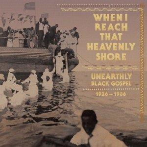 When I Reach That Heavenly Shore