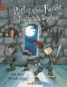 Ritter Ohne Furcht und das fürchterliche Ungeheuer