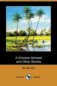 A Chinese Ishmael and Other Stories (Dodo Press)