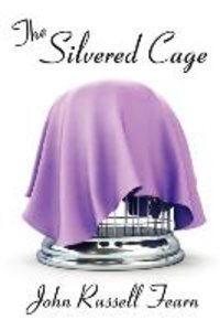 The Silvered Cage