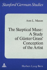 The Skeptical Muse: A Study of Günter Grass\' Conception of The
