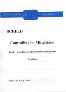 Controlling im Mittelstand, Band 1: Grundlagen und Informationsm