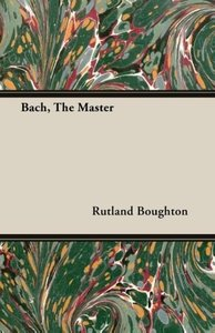 Bach, The Master