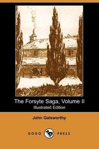 The Forsyte Saga, Volume II (Illustrated Edition) (Dodo Press)