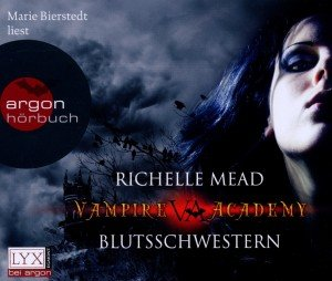 Vampire Academy 01. Blutsschwestern
