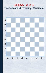 Chess: 2 in 1 note- and tactic book with dry erase panel in comp