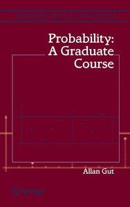 Gut, A: Probability: A Graduate Course