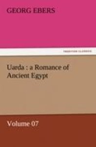 Uarda : a Romance of Ancient Egypt - Volume 07