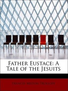 Father Eustace: A Tale of the Jesuits
