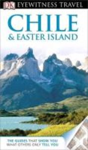 Eyewitness Travel Guide: Chile & Easter Island