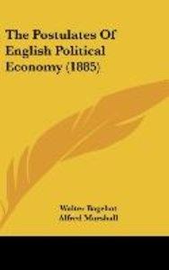 The Postulates Of English Political Economy (1885)