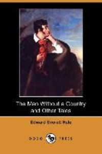 The Man Without a Country and Other Tales (Dodo Press)