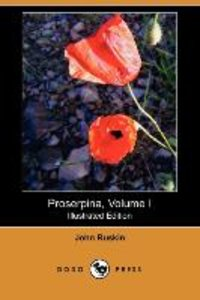Proserpina, Volume I (Illustrated Edition) (Dodo Press)