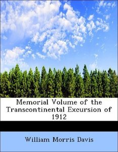 Memorial Volume of the Transcontinental Excursion of 1912