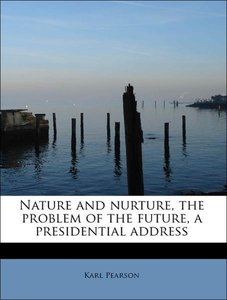 Nature and nurture, the problem of the future, a presidential ad