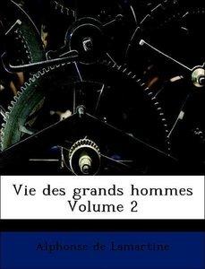 Vie des grands hommes Volume 2