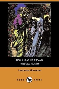The Field of Clover (Illustrated Edition) (Dodo Press)