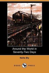 Around the World in Seventy-Two Days (Dodo Press)