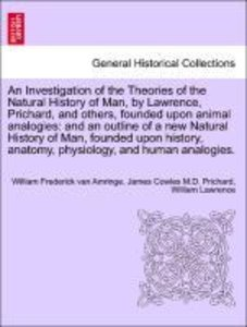 An Investigation of the Theories of the Natural History of Man,