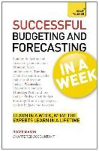Successful Budgeting and Forecasting in a Week: Teach Yourself