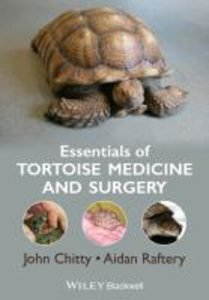 Essentials of Tortoise Medicine and Surgery