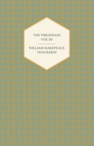 The Virginians Volume III - Works of William Makepeace Thackery