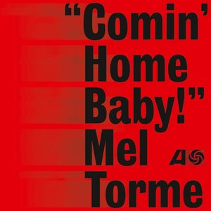 Comin\' Home Baby!