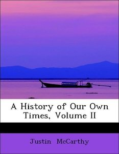A History of Our Own Times, Volume II