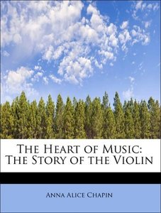 The Heart of Music: The Story of the Violin