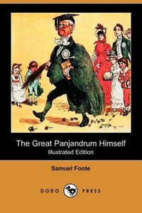 The Great Panjandrum Himself (Illustrated Edition) (Dodo Press)