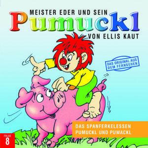 08:DAS SPANFERKELESSEN/PUMUCKL UND PUWACKL