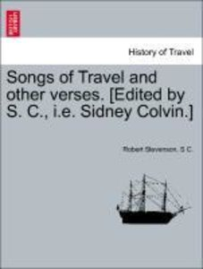 Songs of Travel and other verses. [Edited by S. C., i.e. Sidney