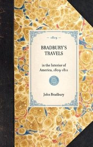 BRADBURY'S TRAVELS~in the Interior of America, 1809-1811