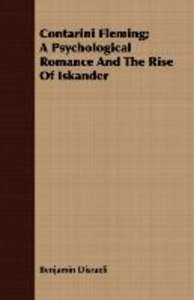 Contarini Fleming; A Psychological Romance and the Rise of Iskan